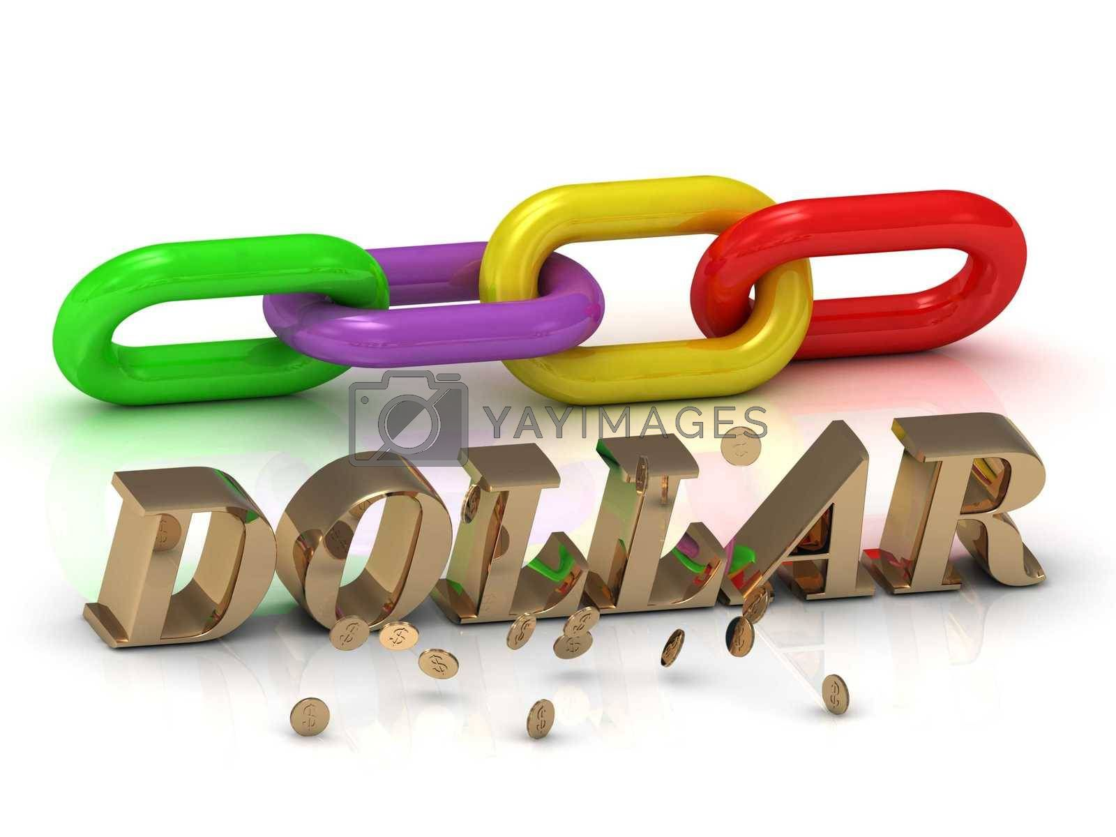 DOLLAR- inscription of bright letters and color chain on white background