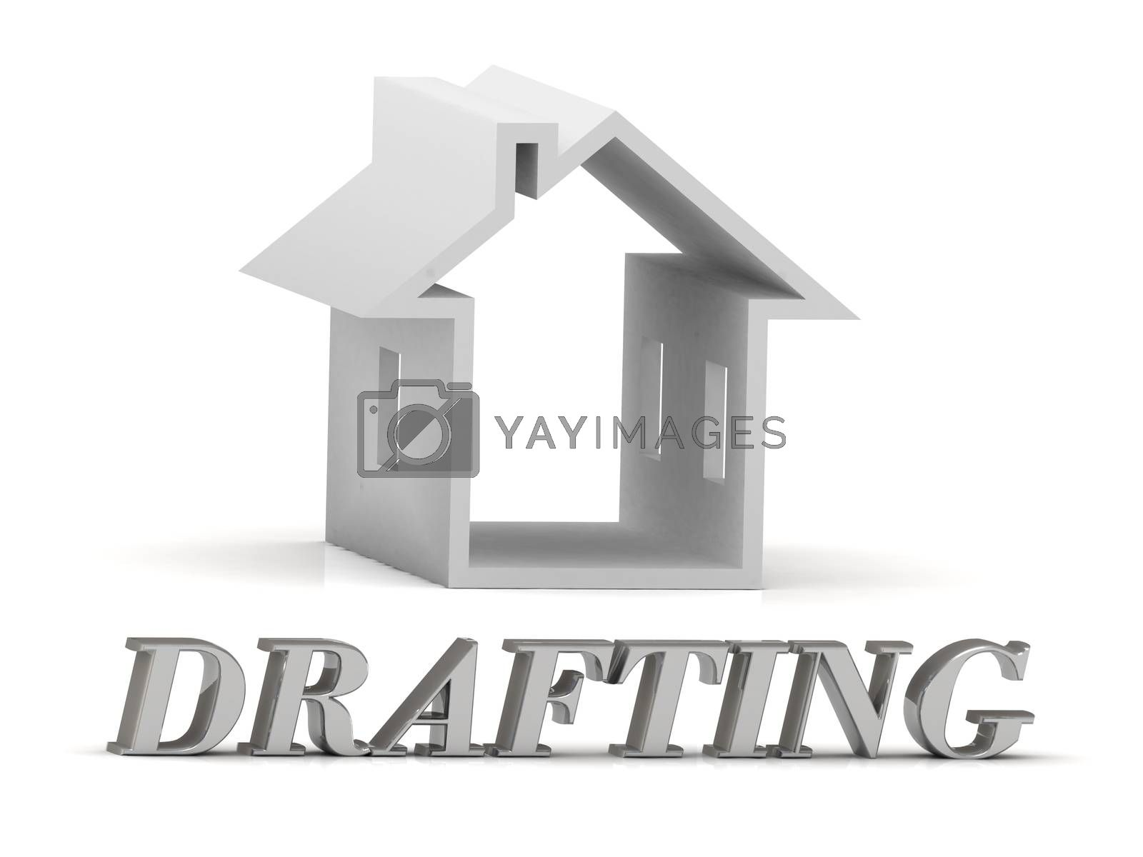 DRAFTING- inscription of silver letters and white house on white background
