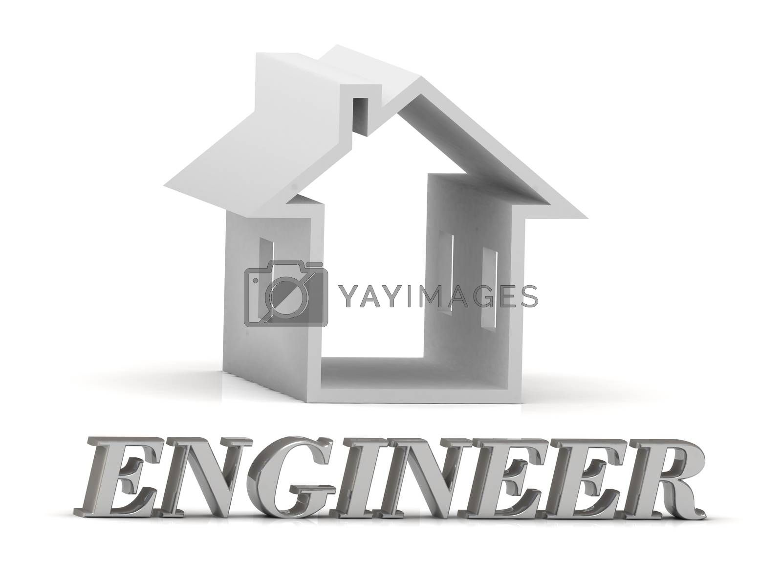 ENGINEER- inscription of silver letters and white house on white background