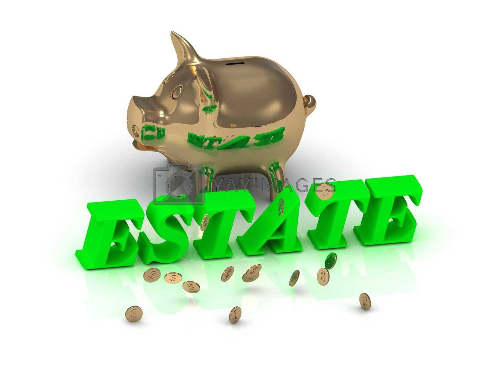 ESTATE- inscription of green letters and gold Piggy on white background