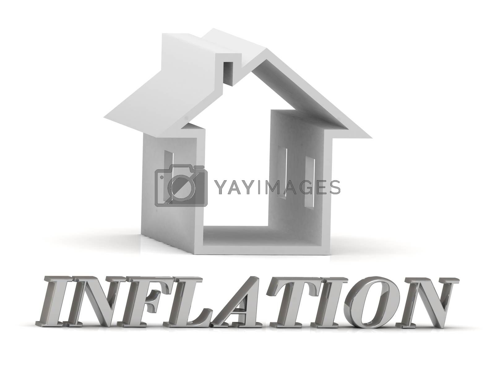 INFLATION- inscription of silver letters and white house on white background