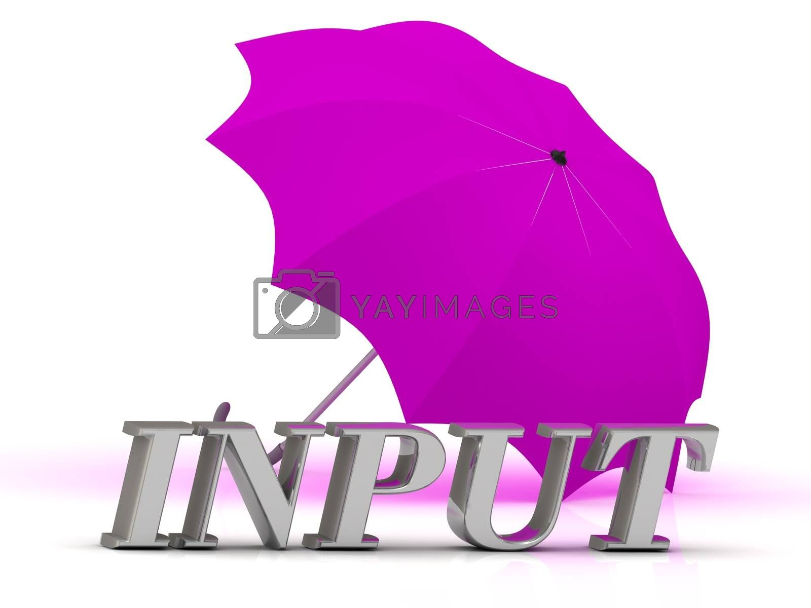 INPUT- inscription of silver letters and umbrella on white background