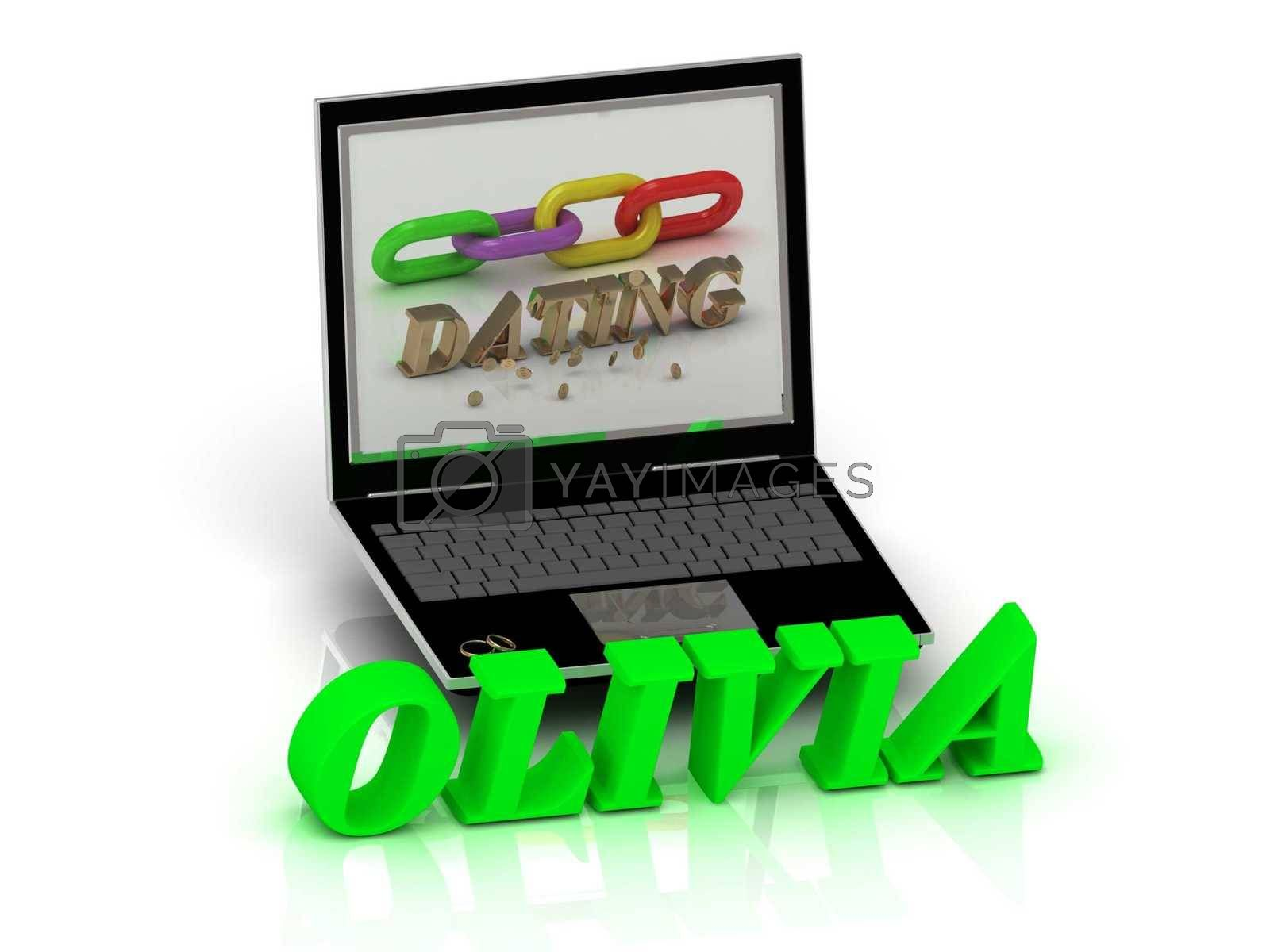 OLIVIA- Name and Family bright letters near Notebook and  inscription Dating on a white background