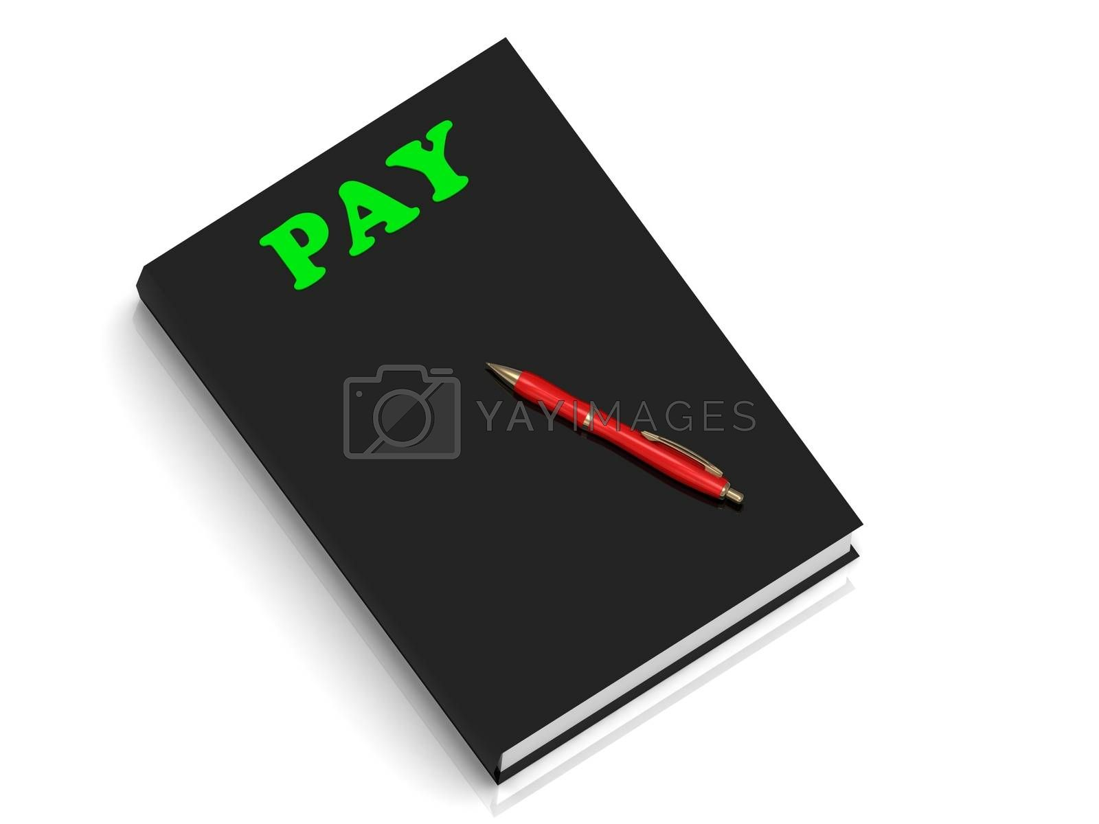 PAY- inscription of green letters on black book on white background