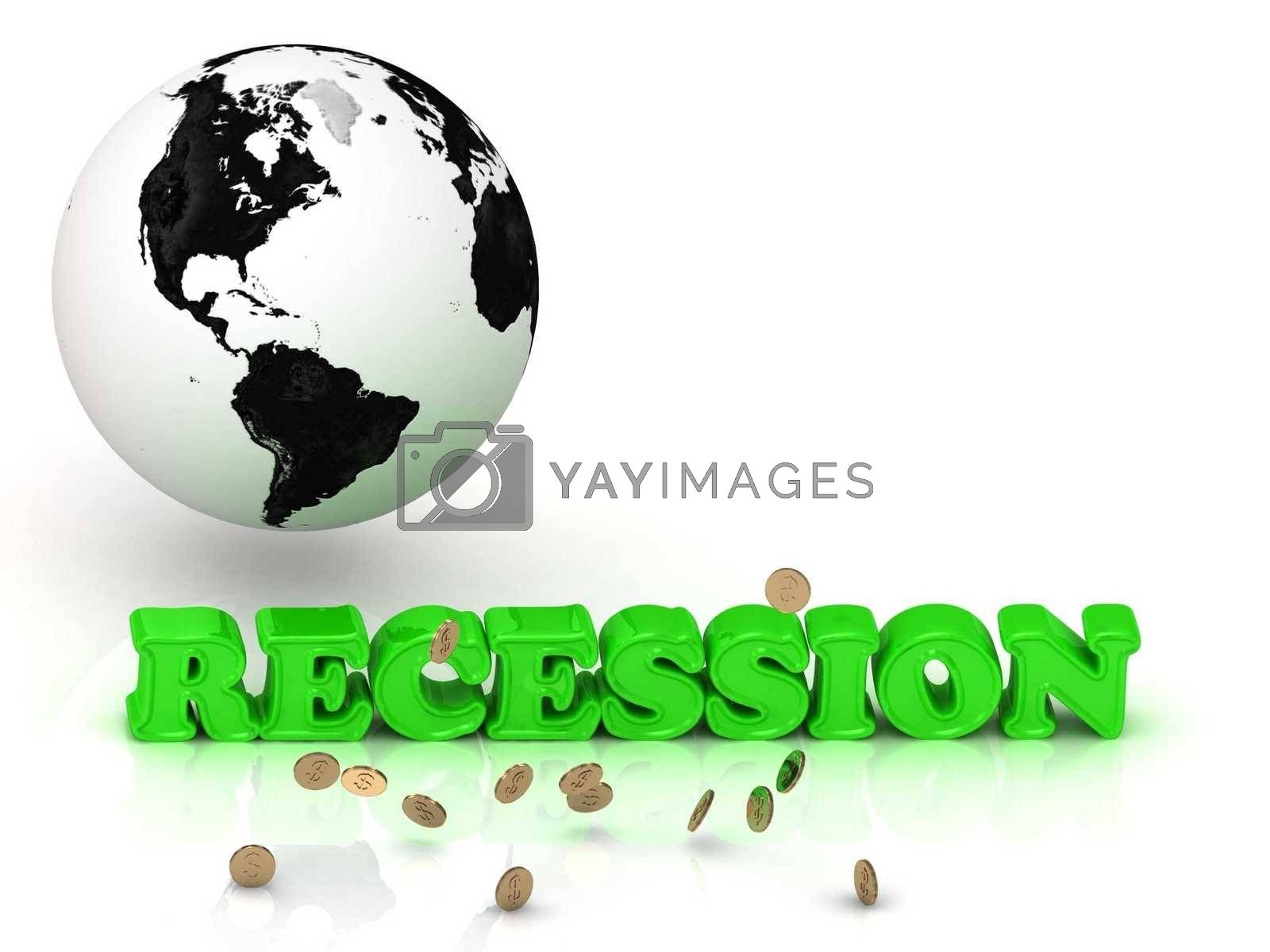 RECESSION - bright color letters, black and white Earth on a white background