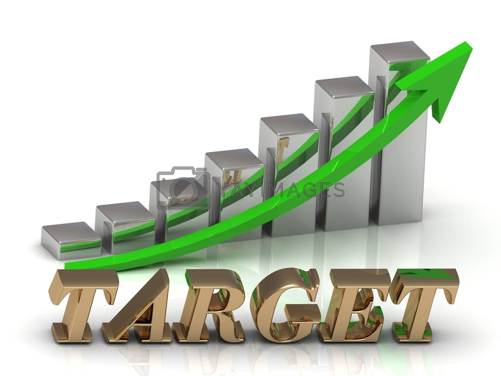 TARGET- inscription of gold letters and Graphic growth and gold arrows on white background