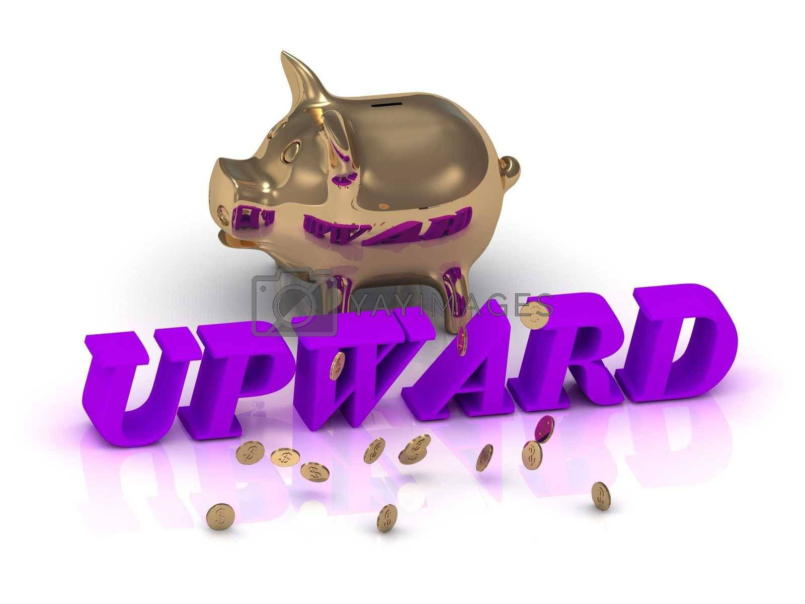 UPWARD- inscription of green letters and gold Piggy on white background