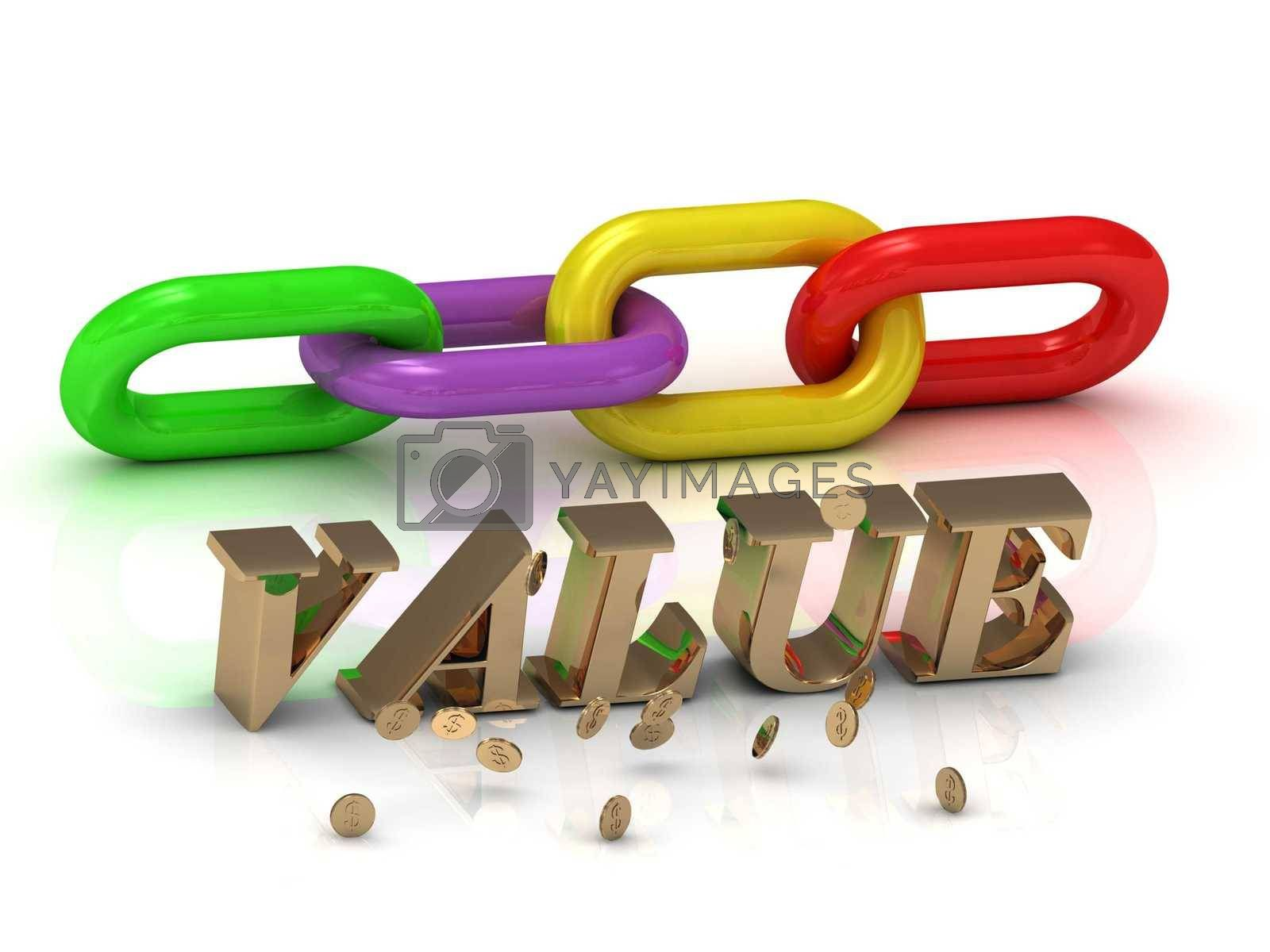 VALUE- inscription of bright letters and color chain on white background