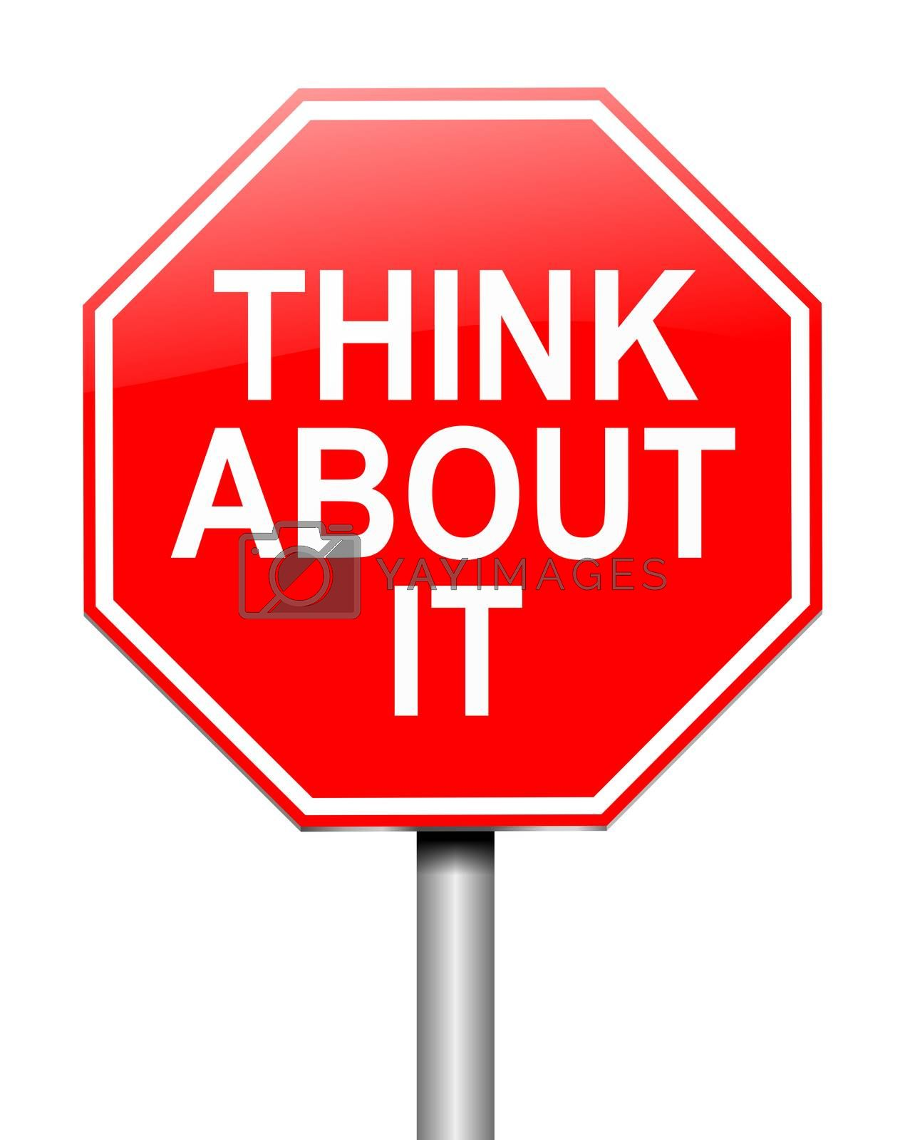 Illustration depicting a sign with a think about it message.