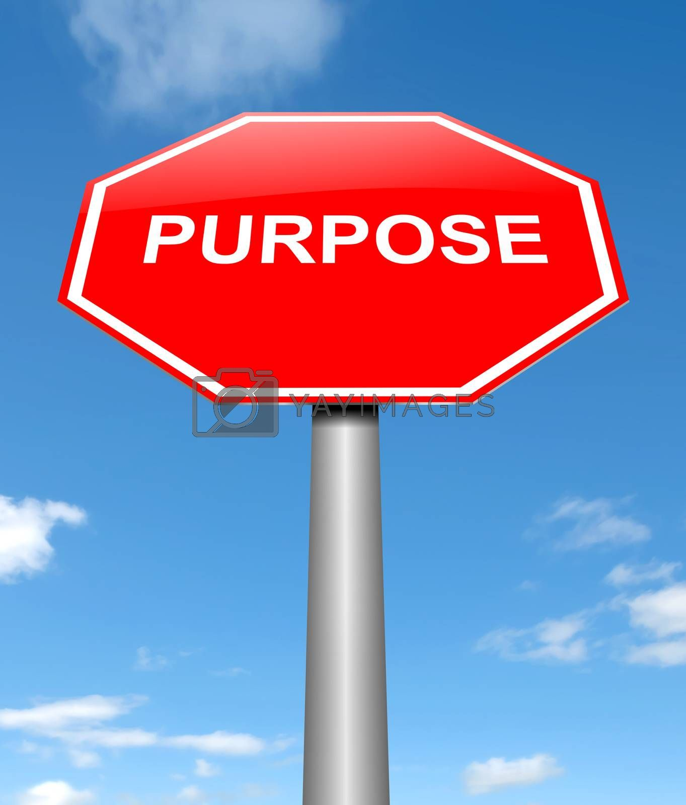Illustration depicting a sign with a purpose concept.
