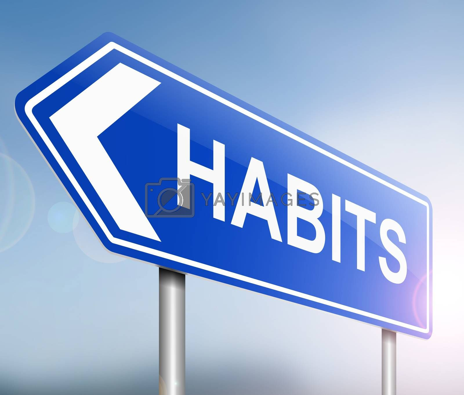 Illustration depicting a sign with a habits concept.