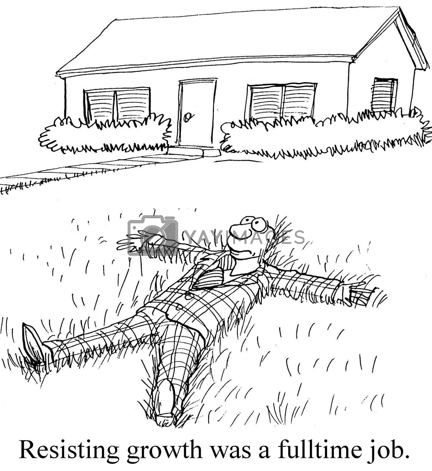 Resisting growth was a fulltime job.