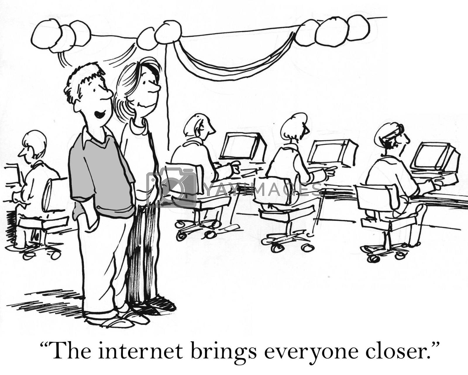 """The internet brings everyone closer"" in separate computers."