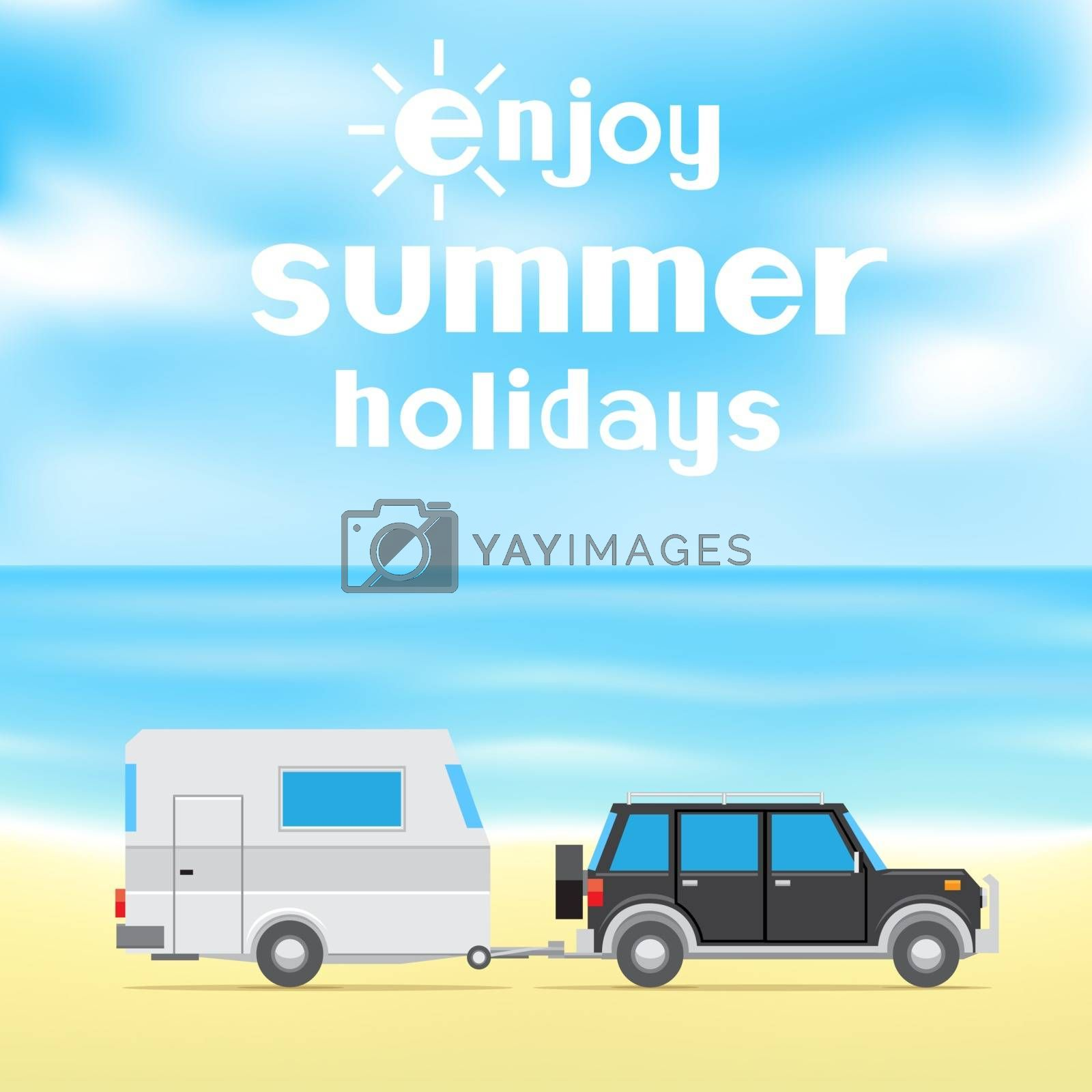 The text enjoy summer holidays on blue sky and sea background. Black car and white trailer on the beach