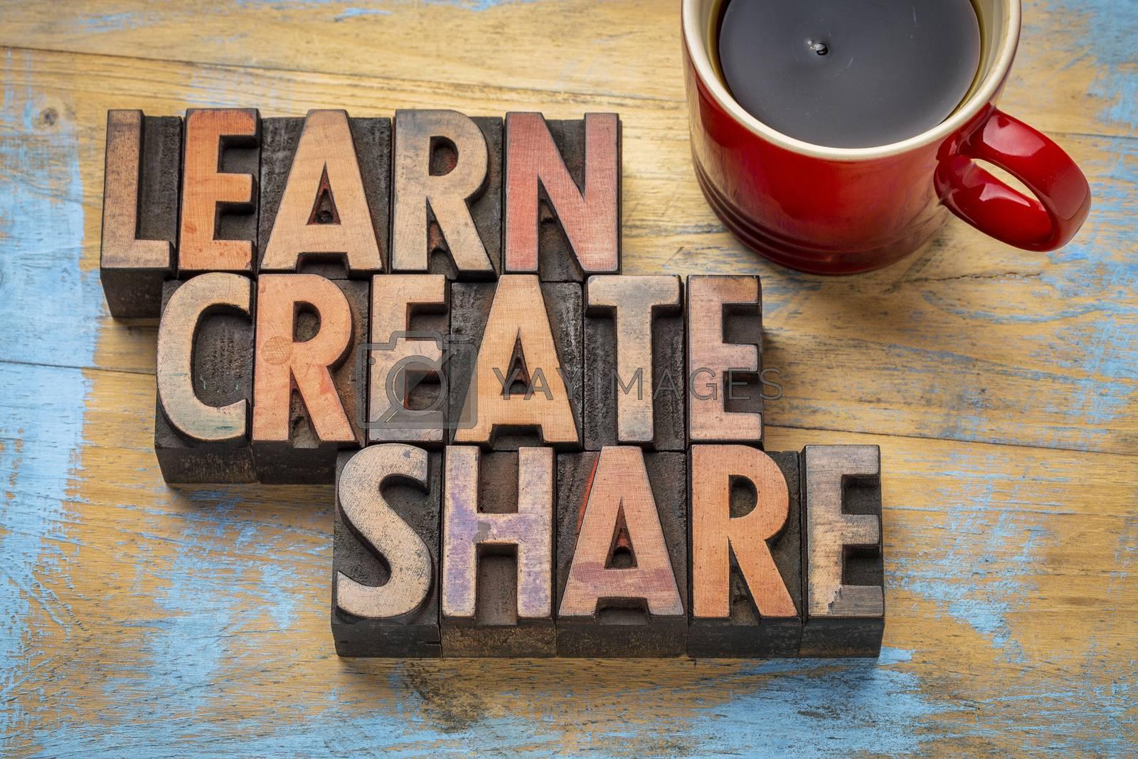 learn, create, share in wood type by PixelsAway