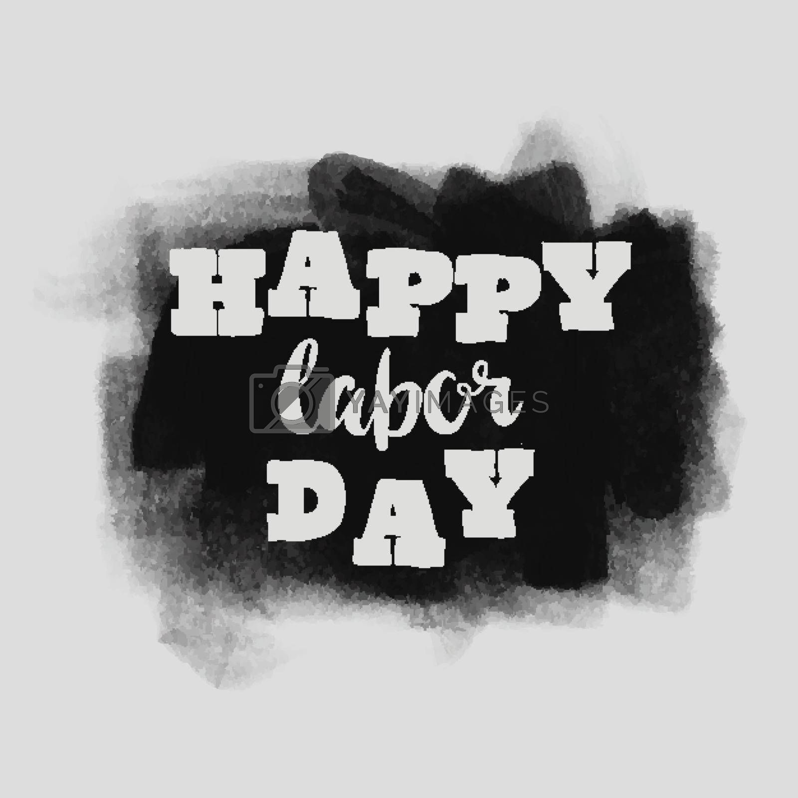 Happy Labor day typographic monochrome design. Usable as Labor day letter greeting cards, posters. Hand Lettering on grunge ink background. Black dirty decoration with text. Vector illustration.