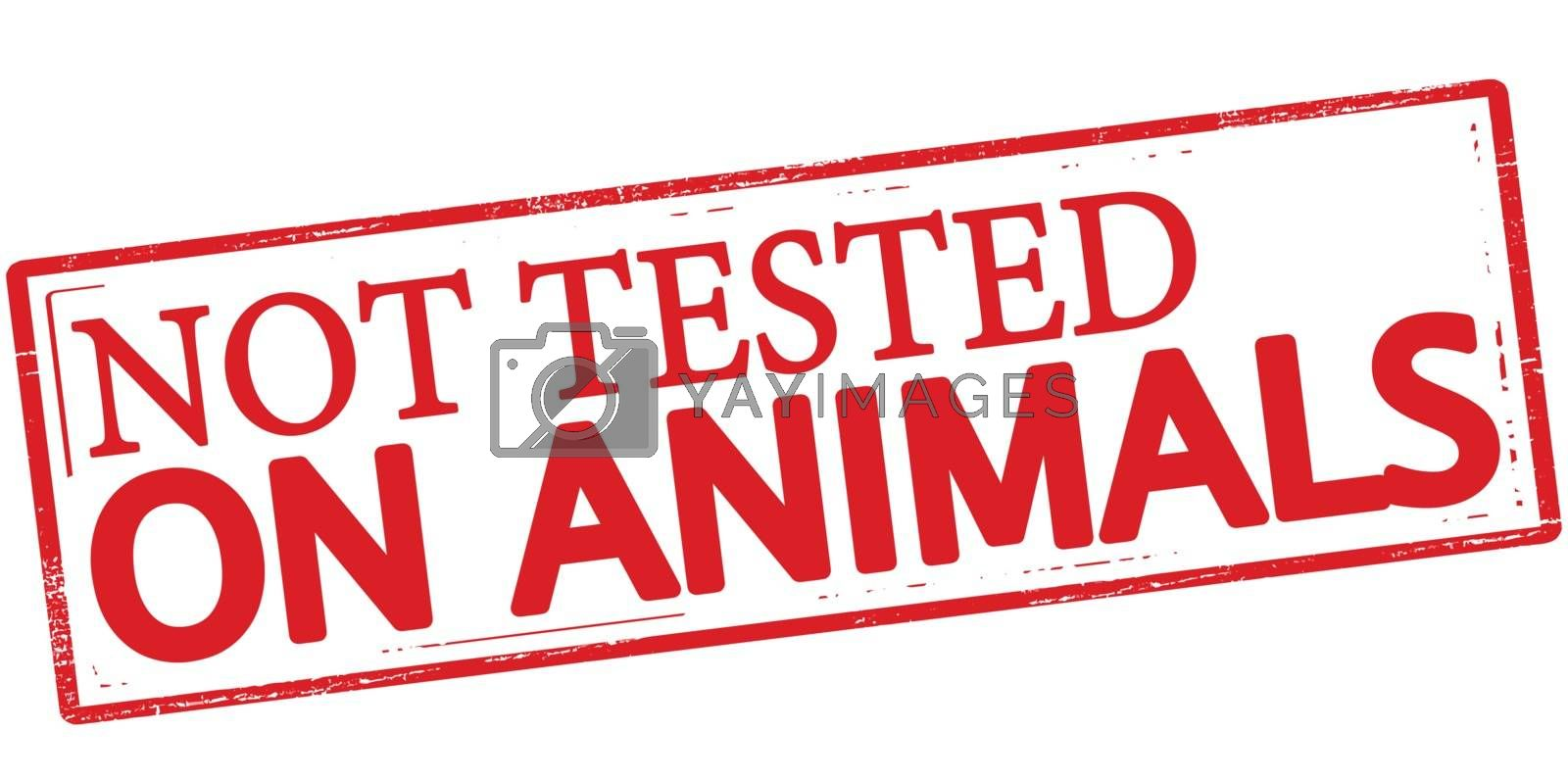 Rubber stamp with text not tested on animals inside, vector illustration