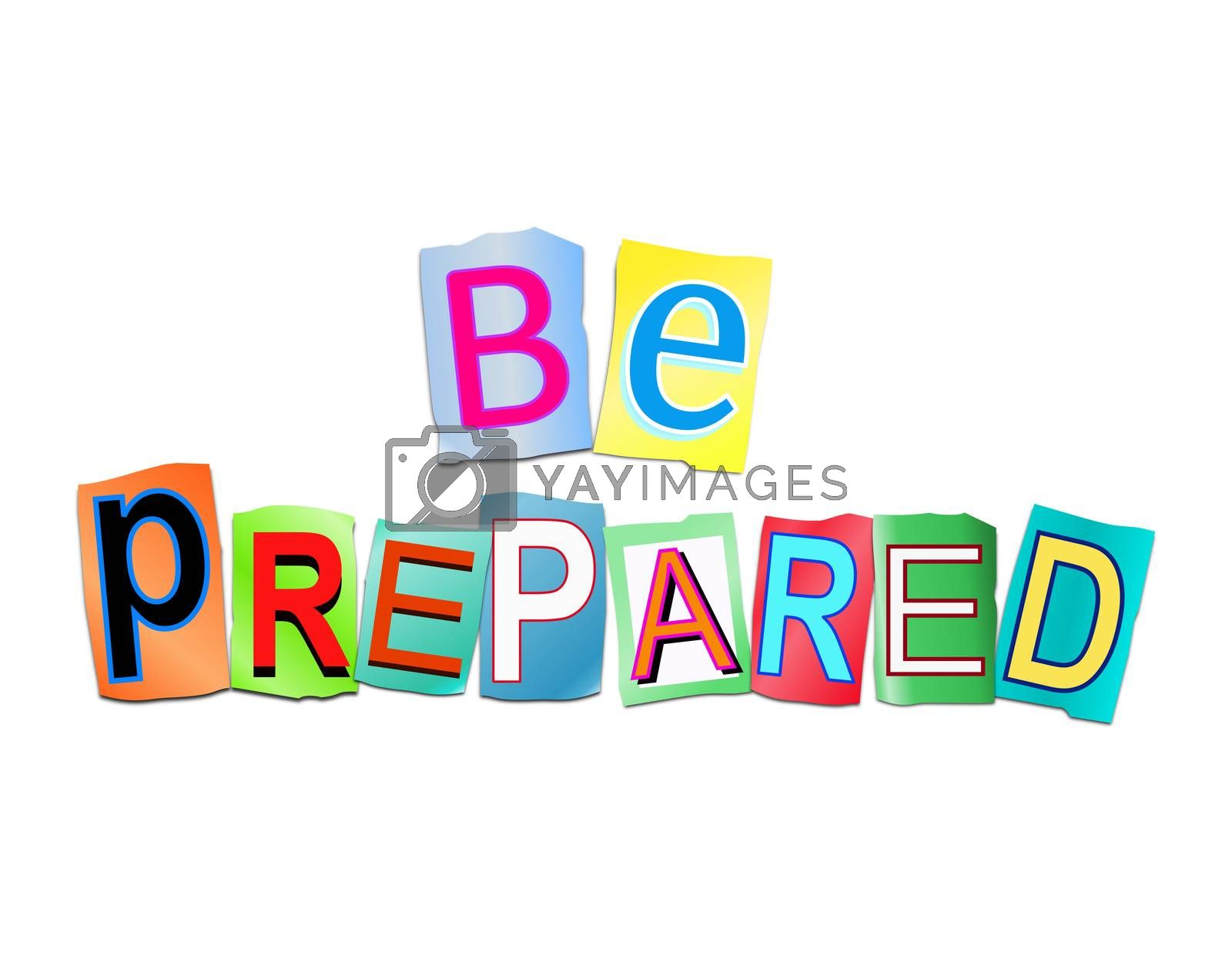 Illustration depicting a set of cut out printed letters arranged to form the words be prepared.