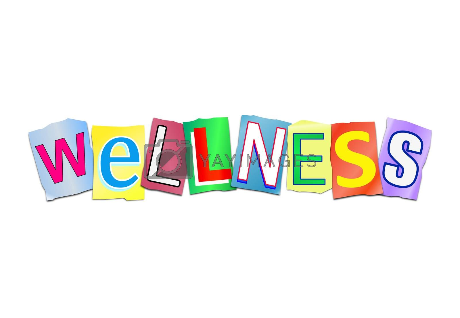 Illustration depicting a set of cut out printed letters arranged to form the word wellness.