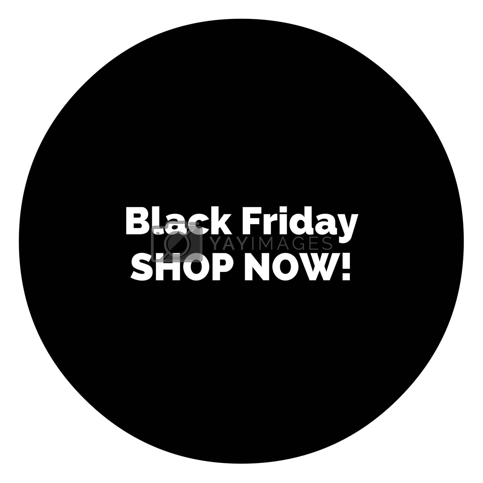 Black Friday. SHOP NOW! Designers shopping sign for your shop by Lordalea