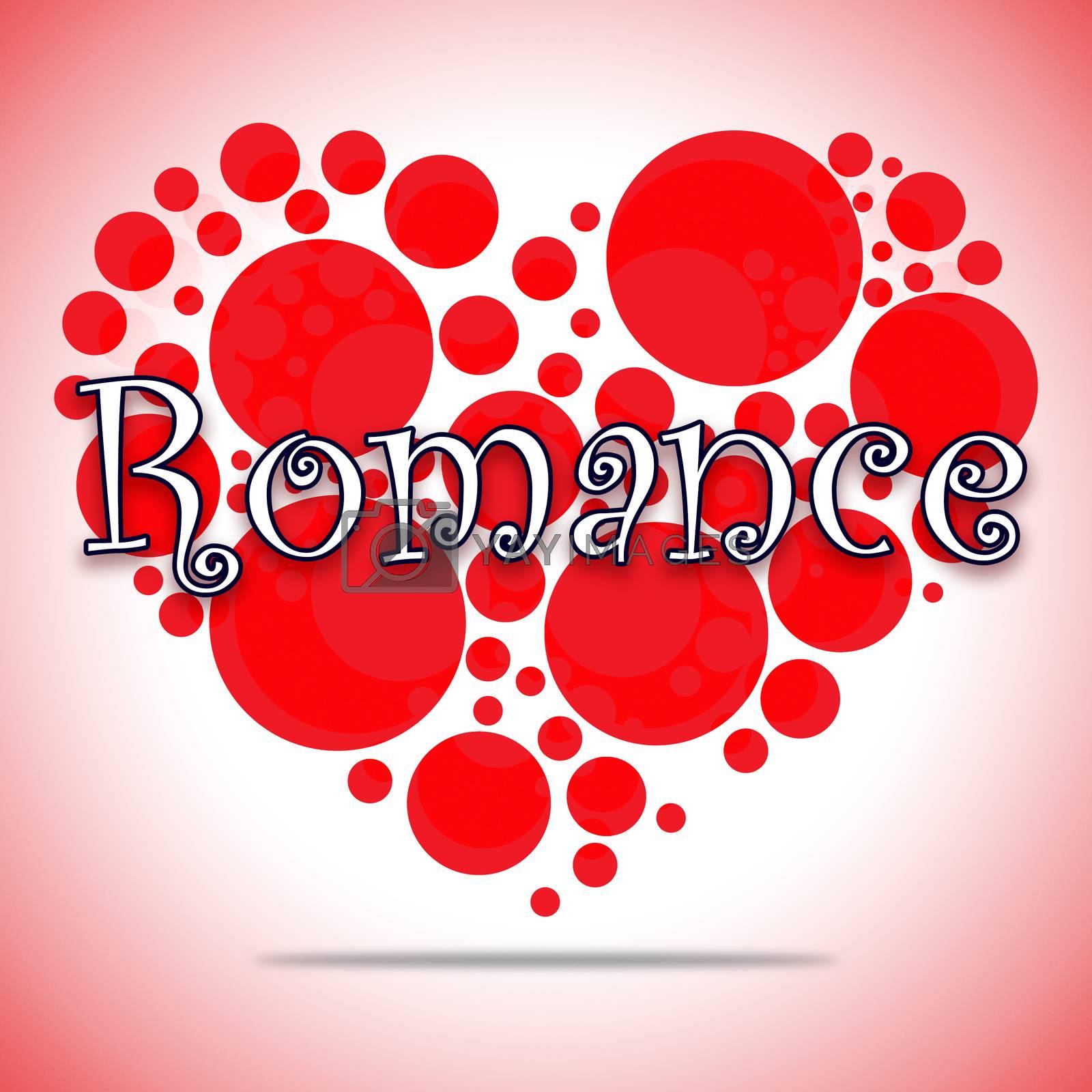 Romance Hearts Shows Love Romance And Celebration by stuartmiles