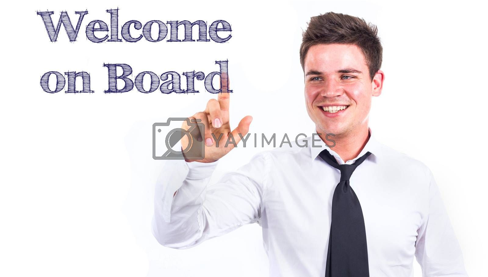Welcome on Board - Young smiling businessman touching text - horizontal image