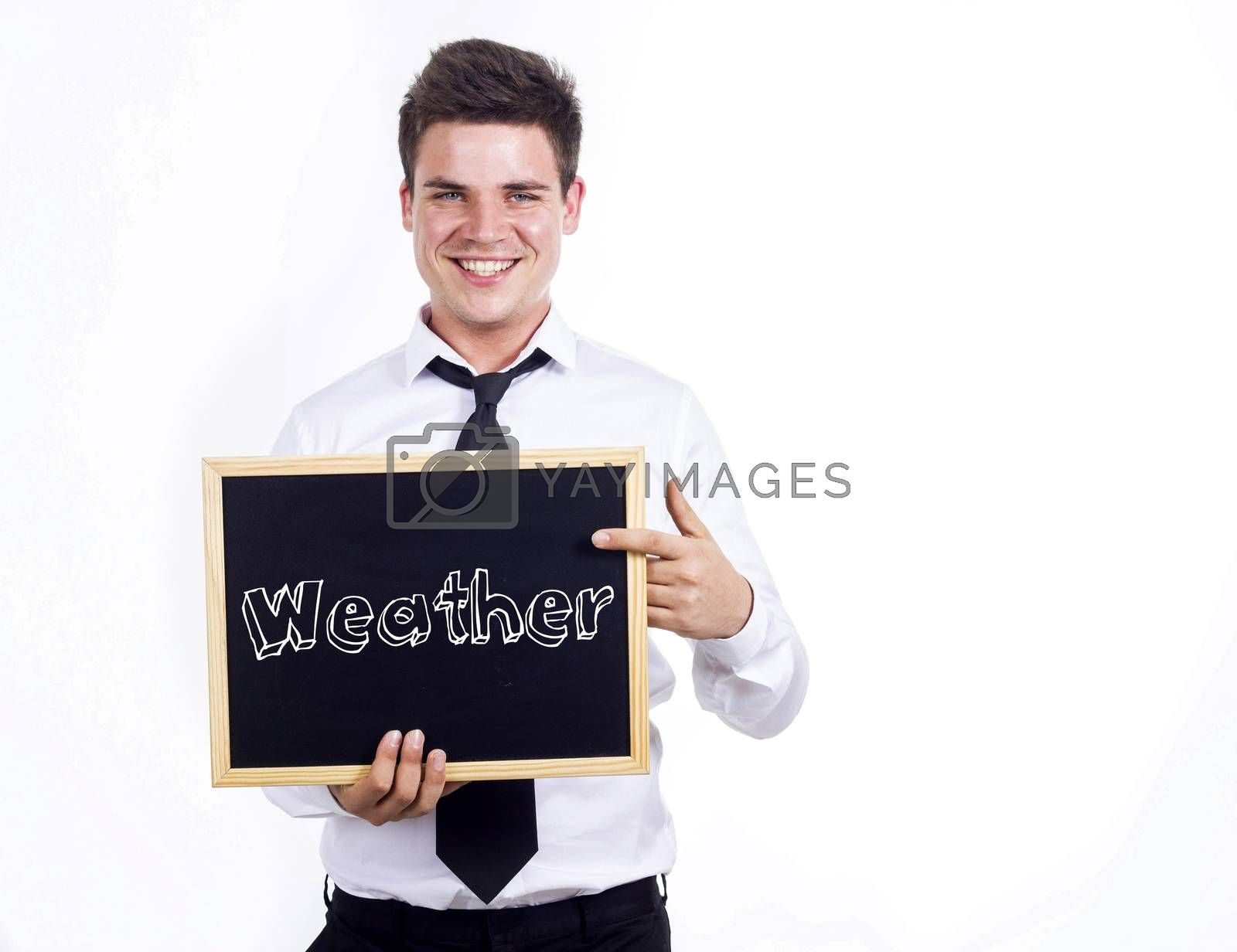 Weather - Young businessman holding chalkboard with text - horizontal image