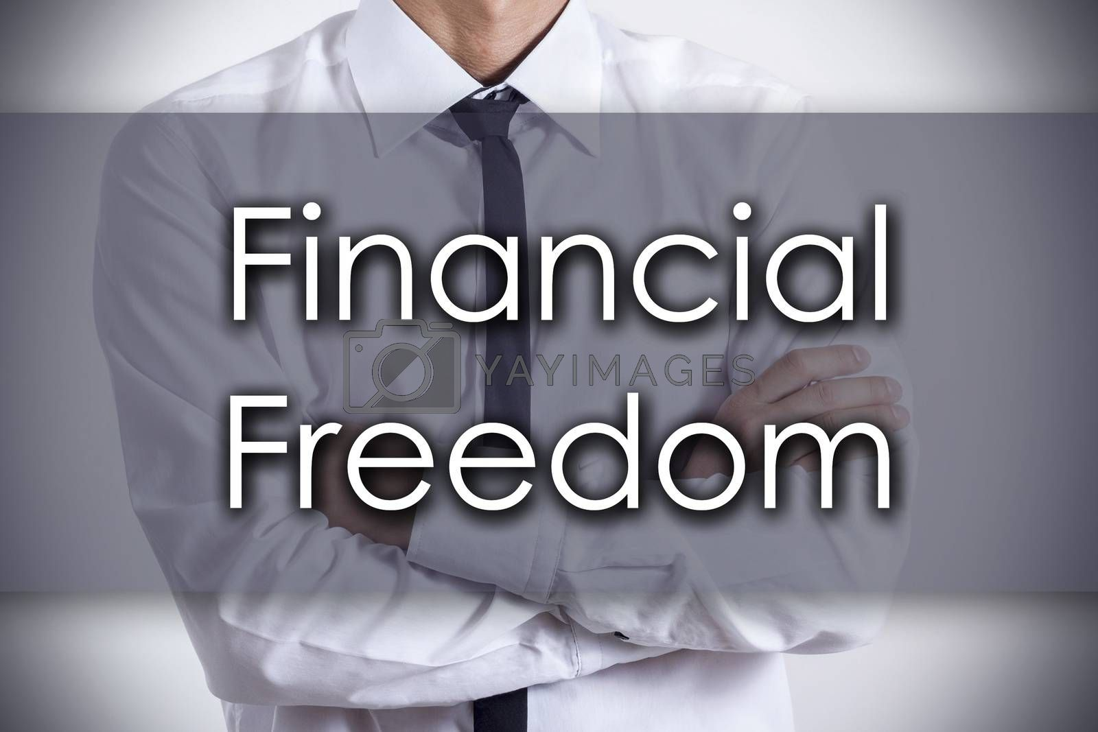Financial Freedom - Young businessman with text - business conce by zsirosistvan