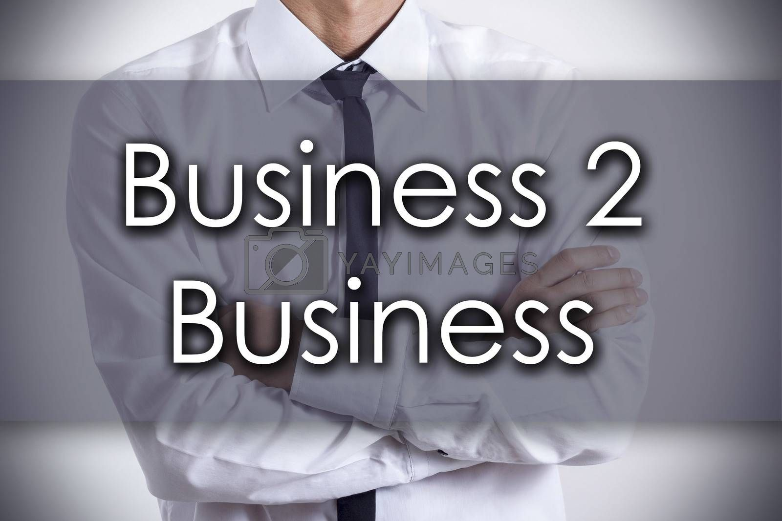 Business 2 Business - Young businessman with text - business con by zsirosistvan