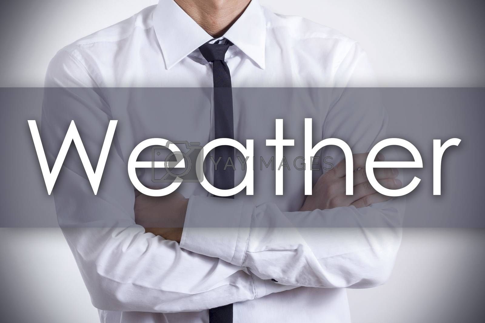 Weather - Closeup of a young businessman with text - business concept - horizontal image