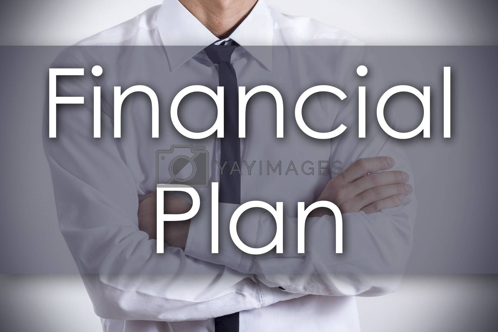 Financial Plan - Closeup of a young businessman with text - business concept - horizontal image