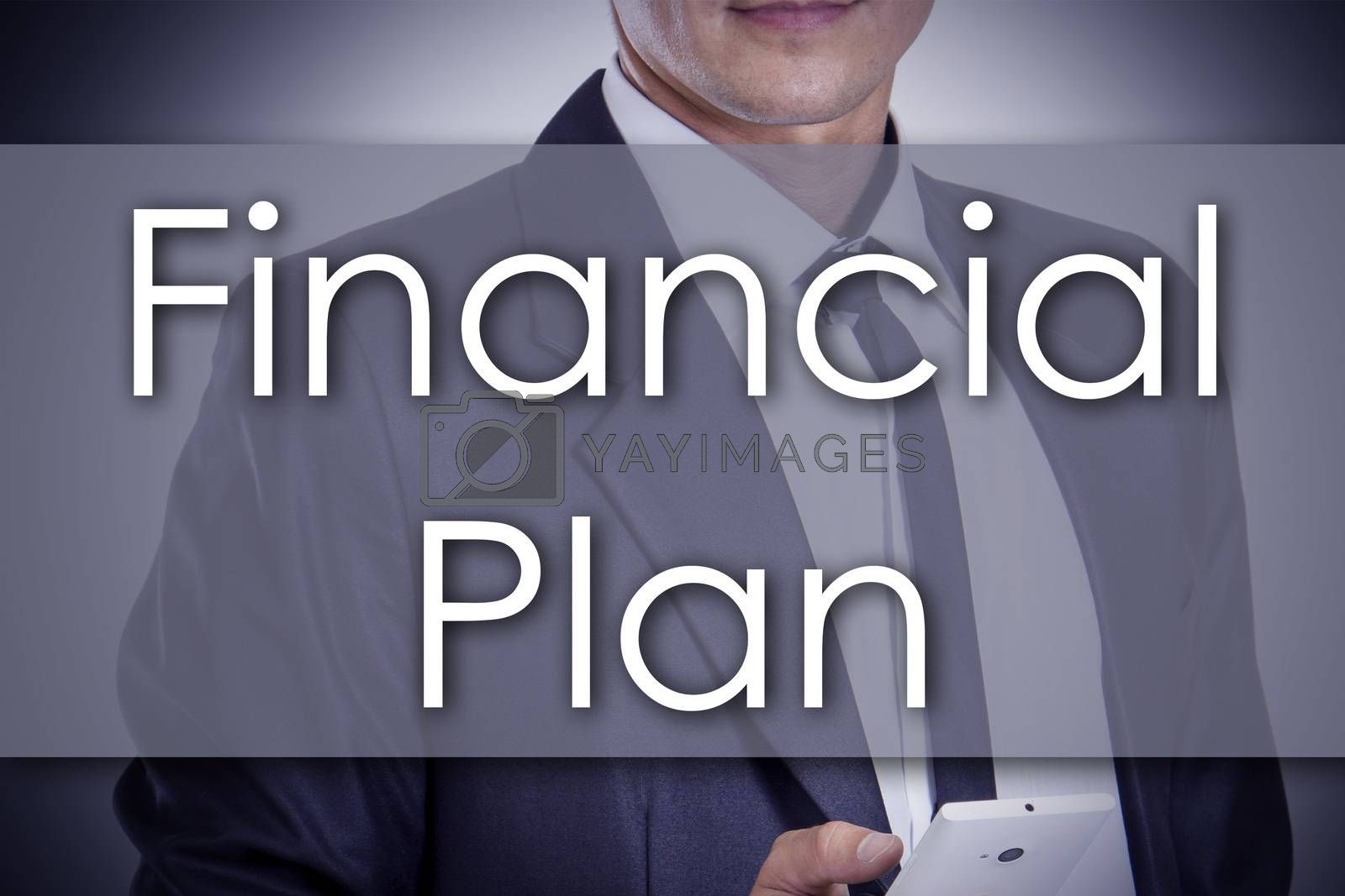Financial Plan - Young businessman with text - business concept by zsirosistvan