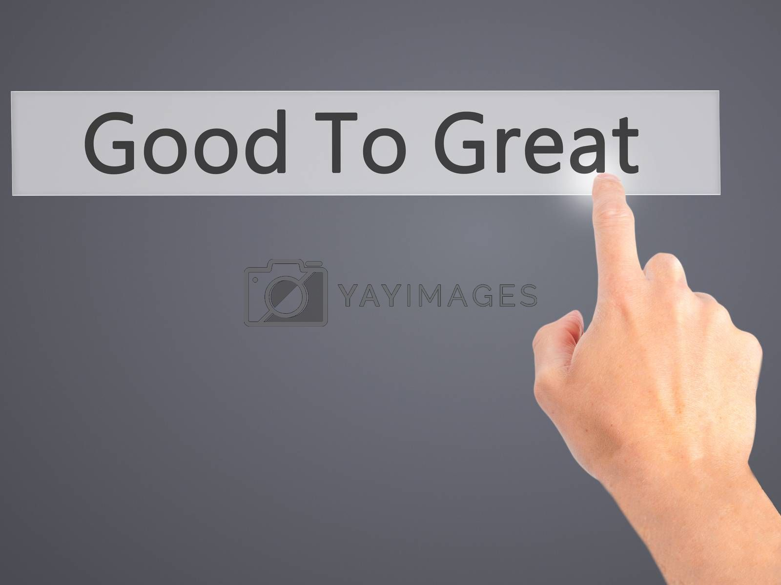 Good To Great - Hand pressing a button on blurred background con by netsay.net
