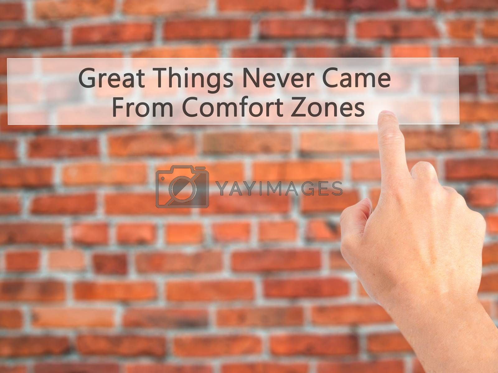 Great Things Never Came From Comfort Zones - Hand pressing a but by netsay.net