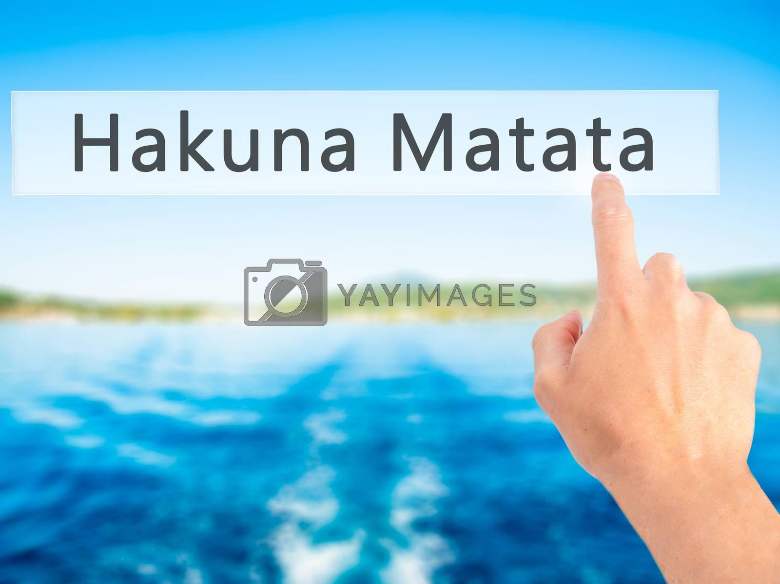 Hakuna Matata (Swahili phrase it means no worries)  - Hand press by jackald