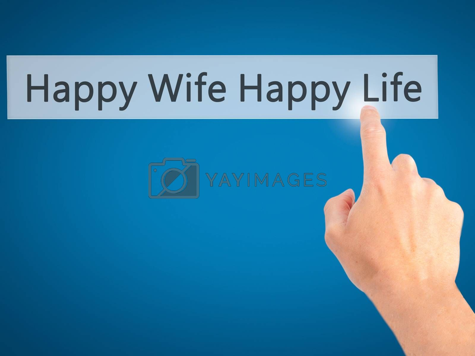 Happy Wife Happy Life - Hand pressing a button on blurred backgr by netsay.net