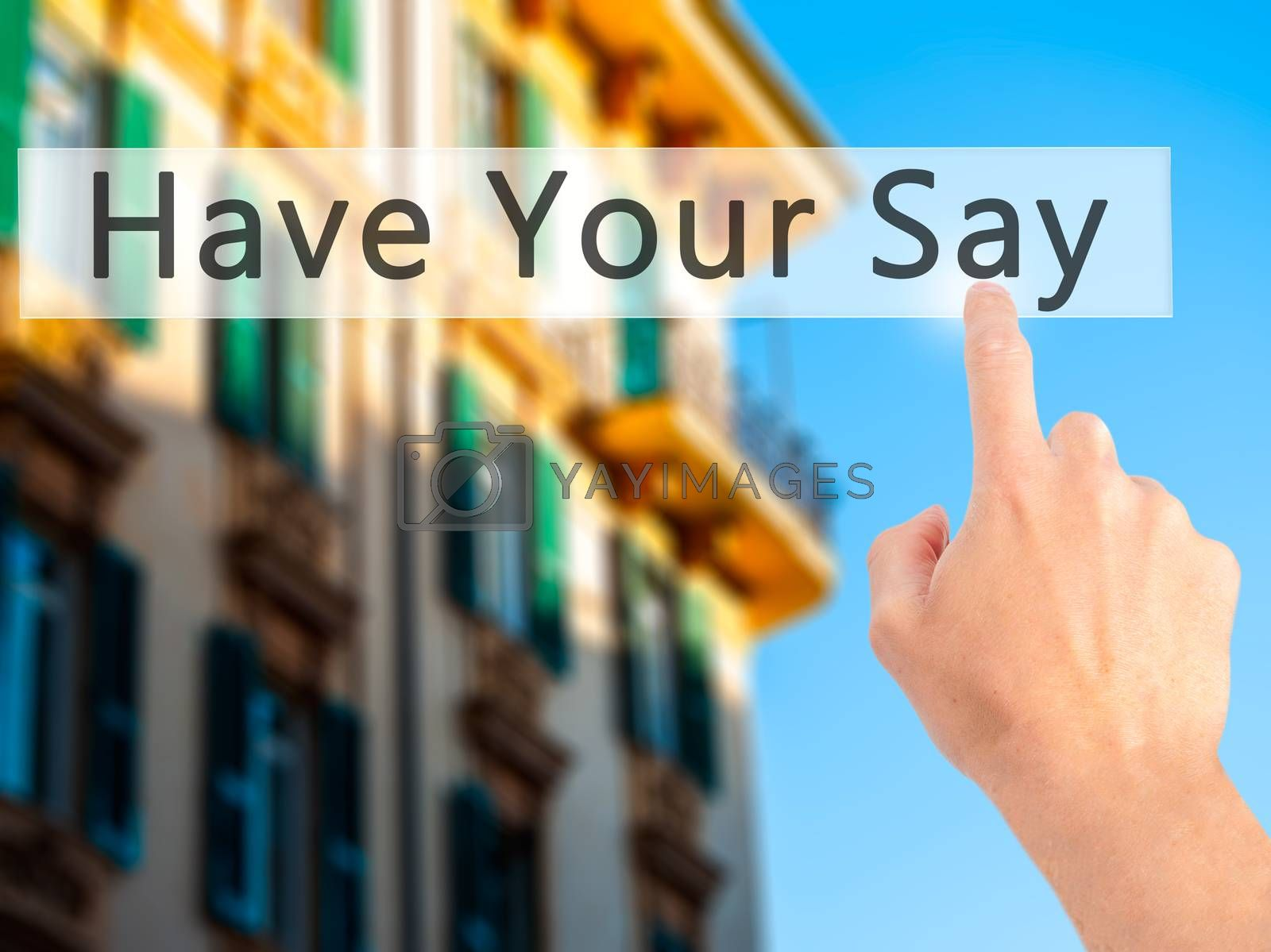 Have Your Say - Hand pressing a button on blurred background con by netsay.net