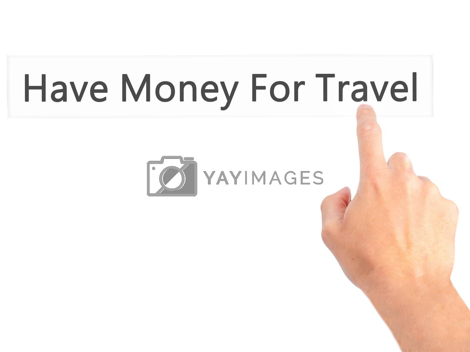 Have Money For Travel - Hand pressing a button on blurred backgr by netsay.net
