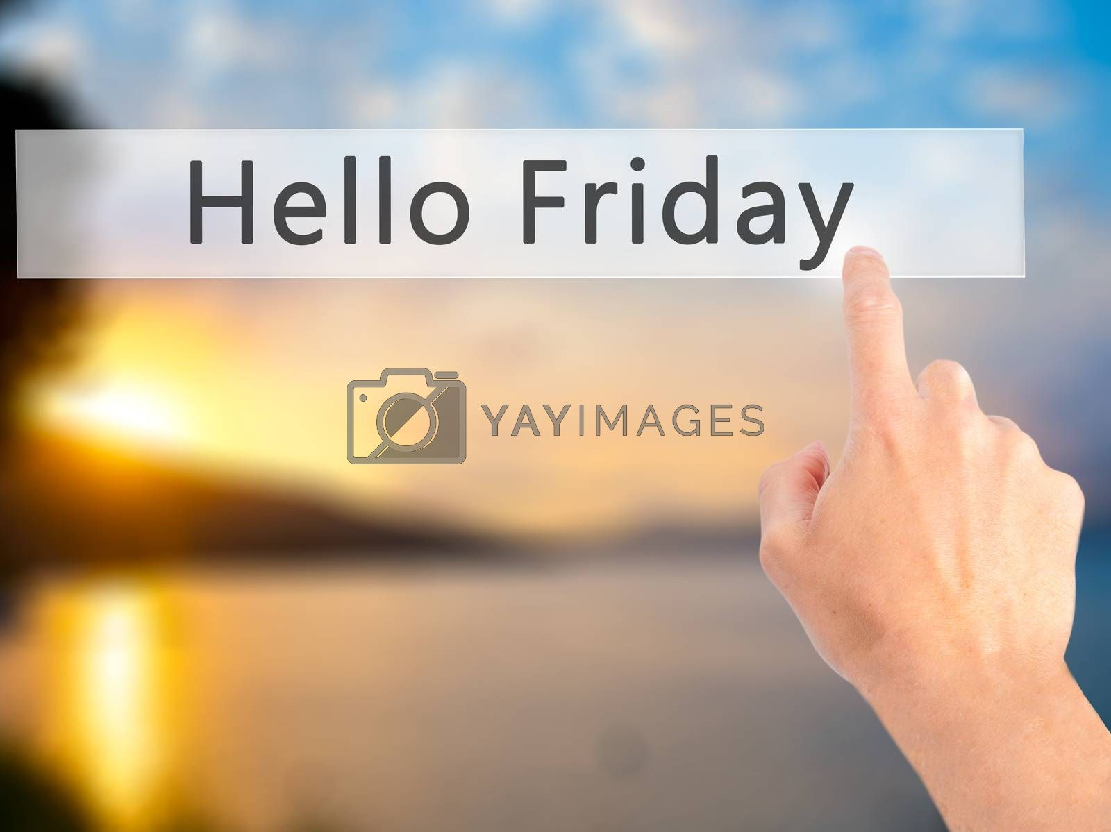 Hello Friday - Hand pressing a button on blurred background conc by jackald