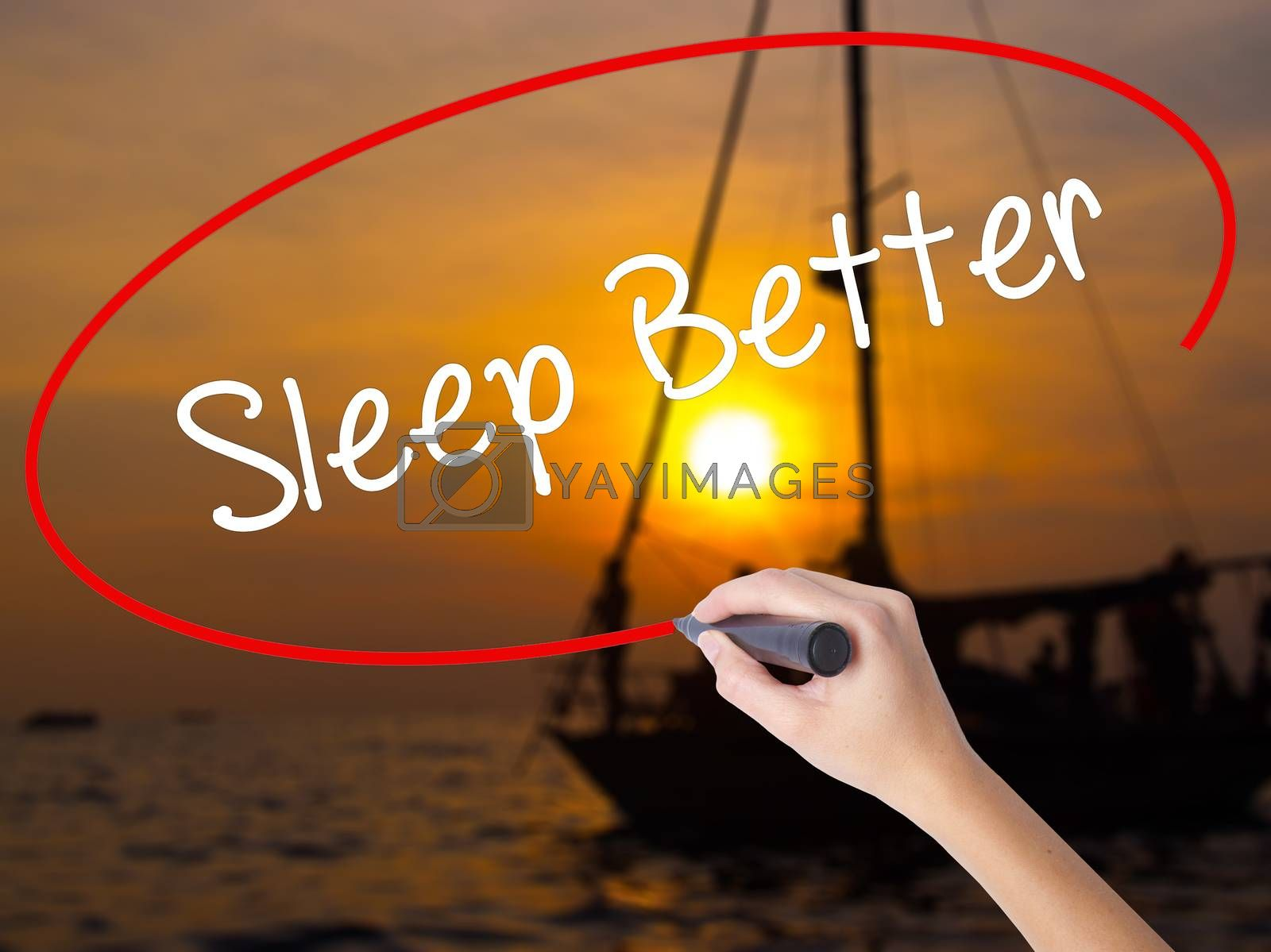 Woman Hand Writing Sleep Better with a marker over transparent board. Isolated on Sunset Boat. Business, technology, internet concept.