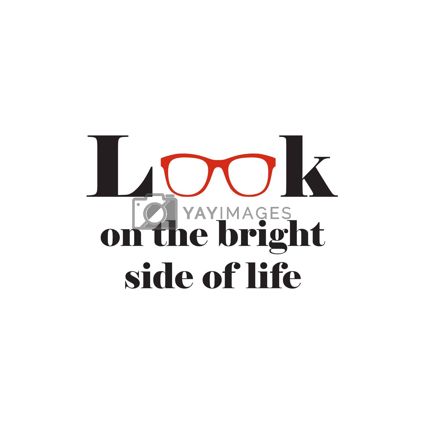 Motivational wall art quote about looking on the bright side of life. Minimalist black and white text on white background with creative red glasses visual
