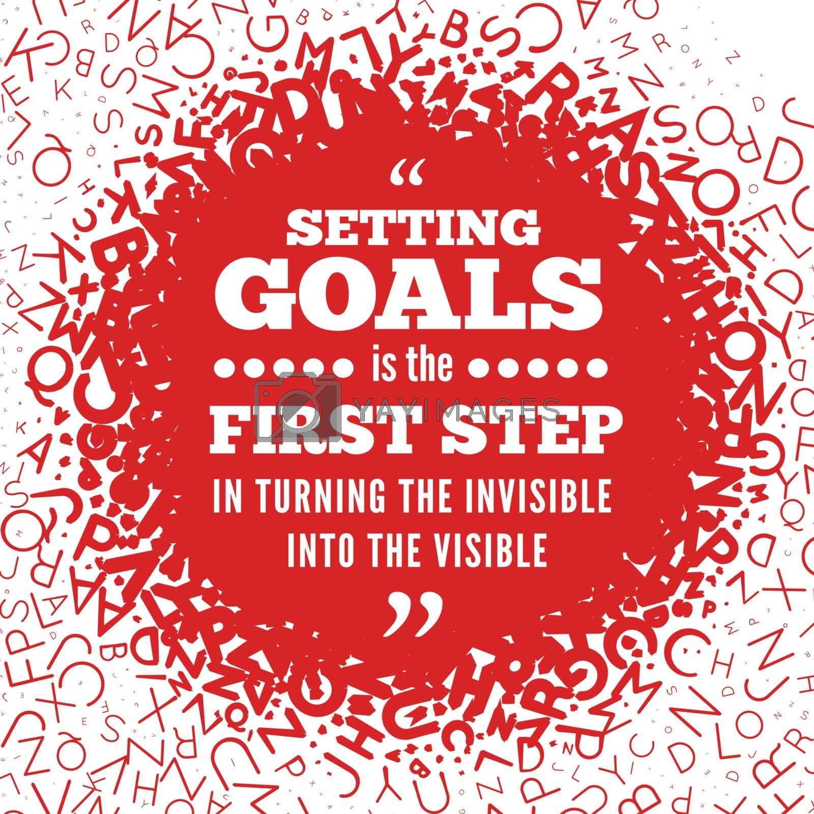 Quotation about setting goals, against the backdrop of texture from the letters of the alphabet. Vector illustration