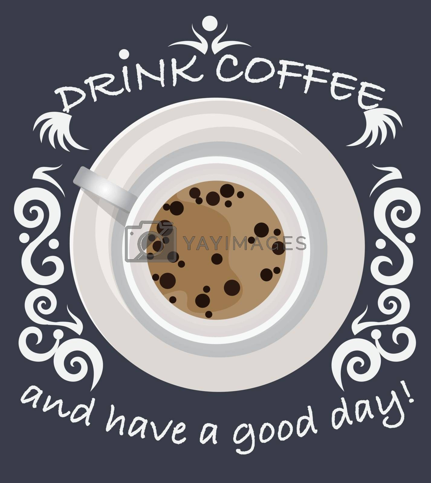 Poster with cups of coffee top view concept is coffee time drawing on chalkboard. Background coffee cup with lettering drink coffee and have a good day in black and white.
