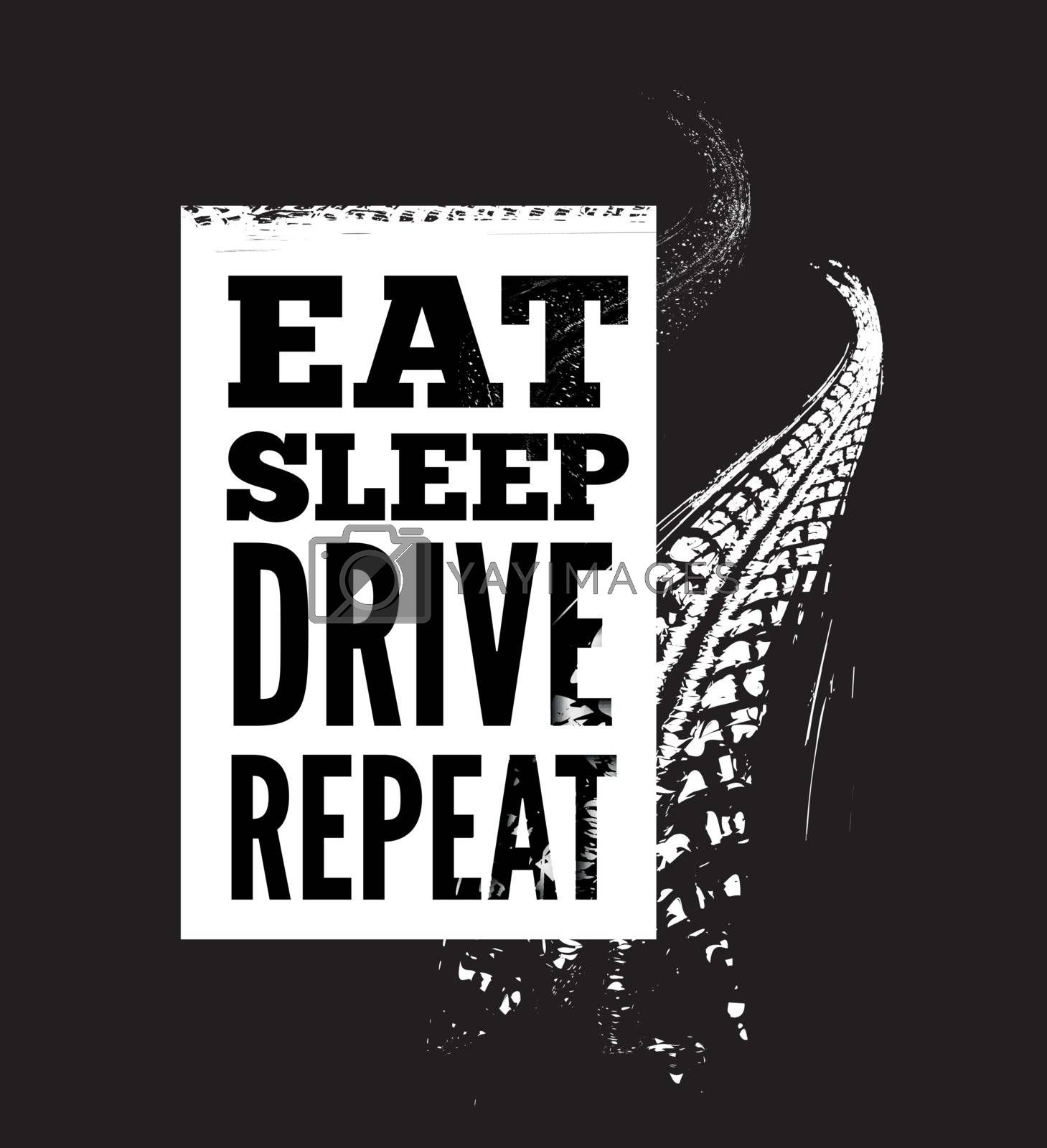 Eat sleep drive repeat text on tire tracks background. Vector illustration