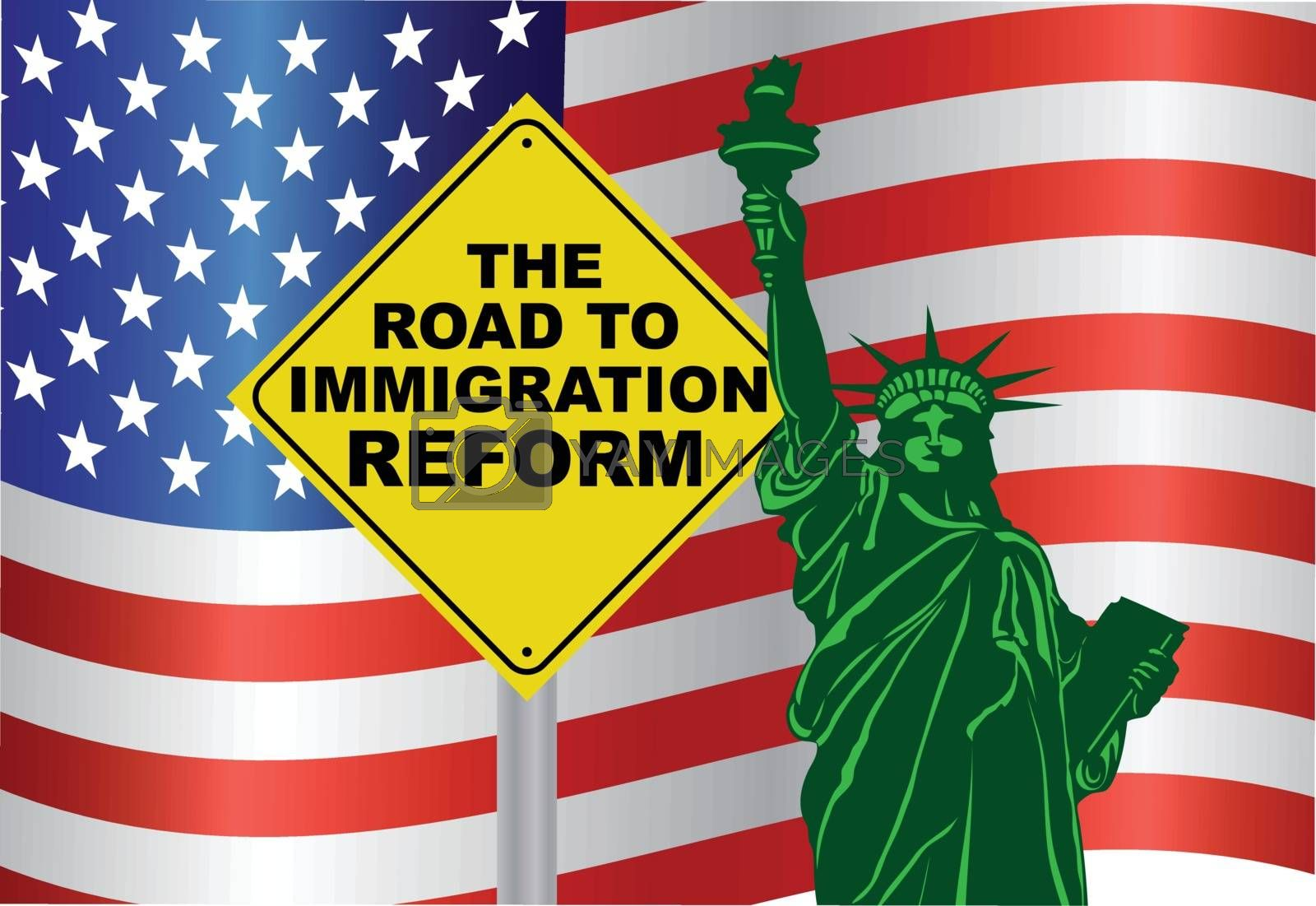 Government Road to Immigration Reform Sign with Statue of Liberty with USA American Flag Illustration