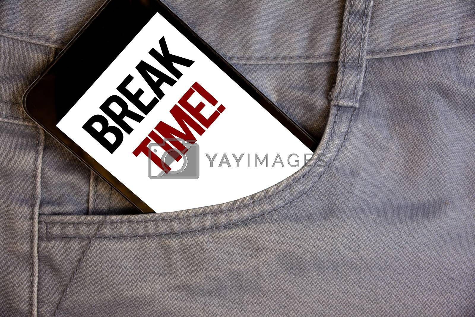 Writing note showing  Break Time Motivational Call. Business photo showcasing Moment to stop working Get relax PauseConcept on cell phone on jean pocket white screen black and red letters