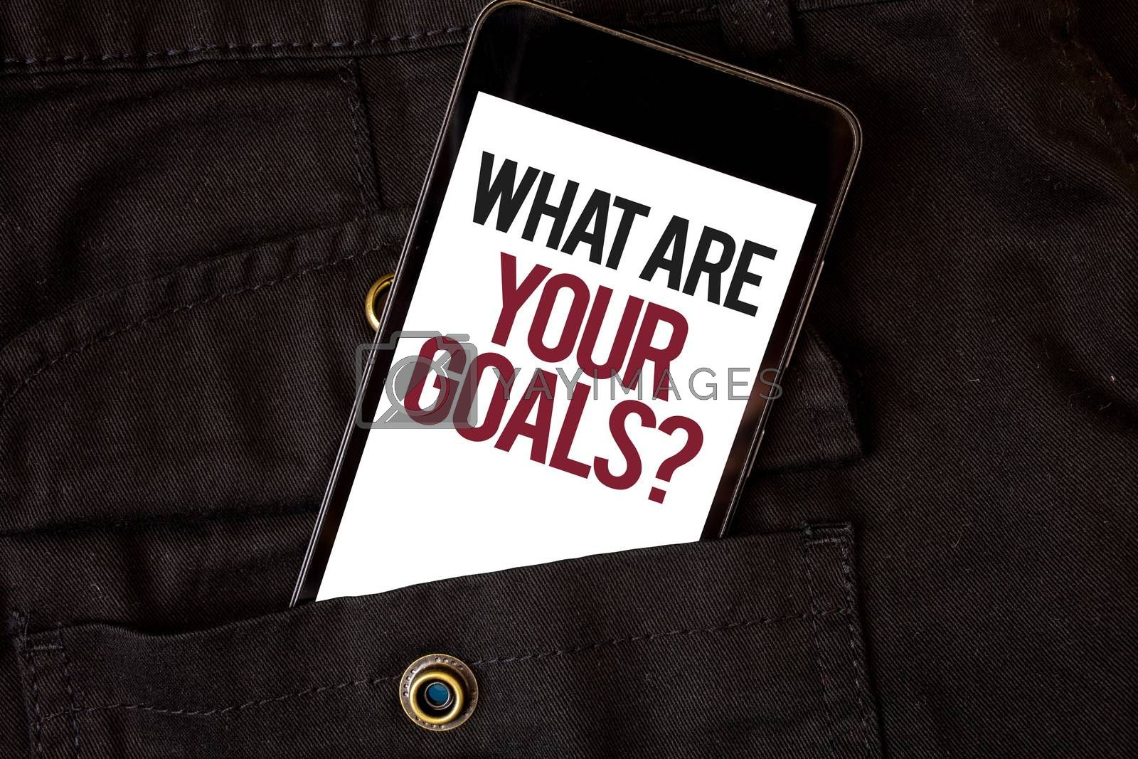 Word writing text What Are Your Goals Question. Business concept for asking someone about his life targets Cell phone black color frontal pocket show colorful alphabetical character