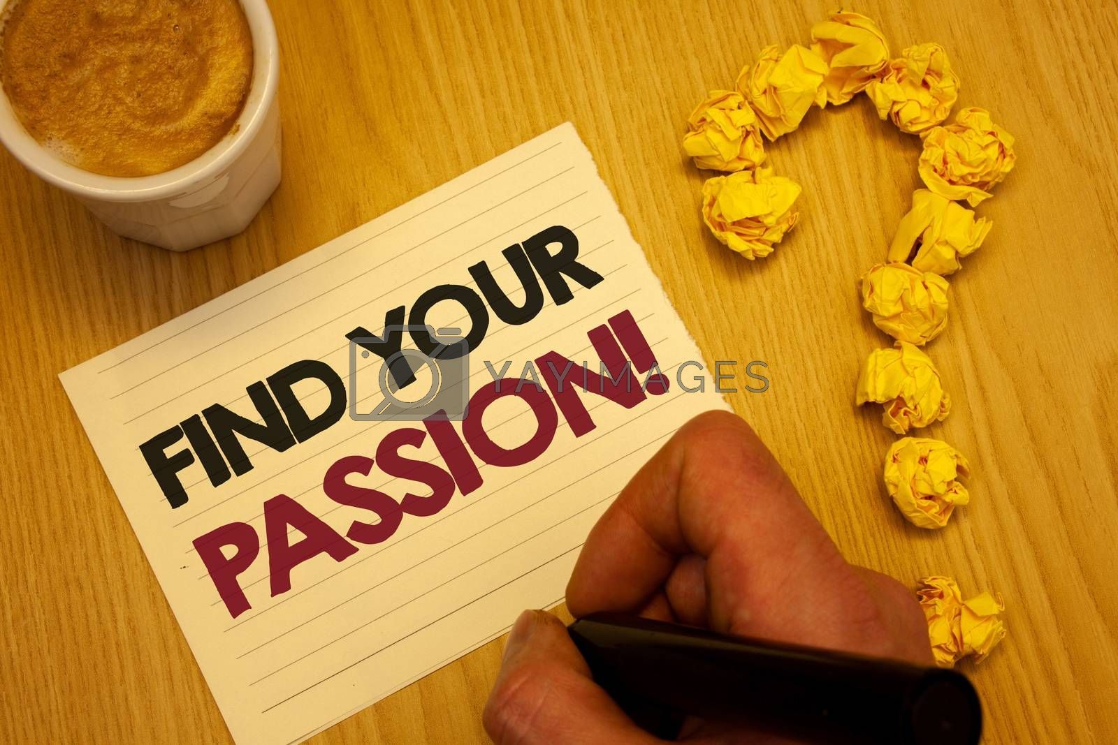 Conceptual hand writing showing Find Your Passion Motivational Call. Business photo showcasing encourage people find their dream Wooden desktop hand hold marker page coffee question mark