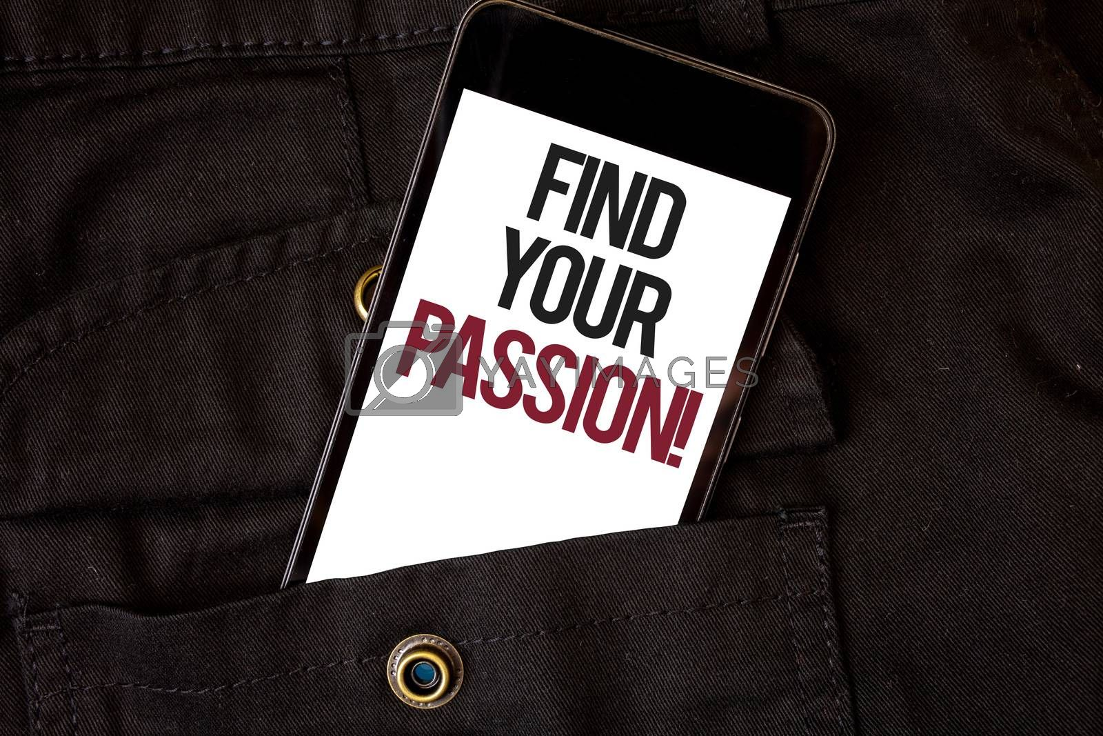 Word writing text Find Your Passion Motivational Call. Business concept for encourage people find their dream Cell phone black color frontal pocket show colorful alphabetical character