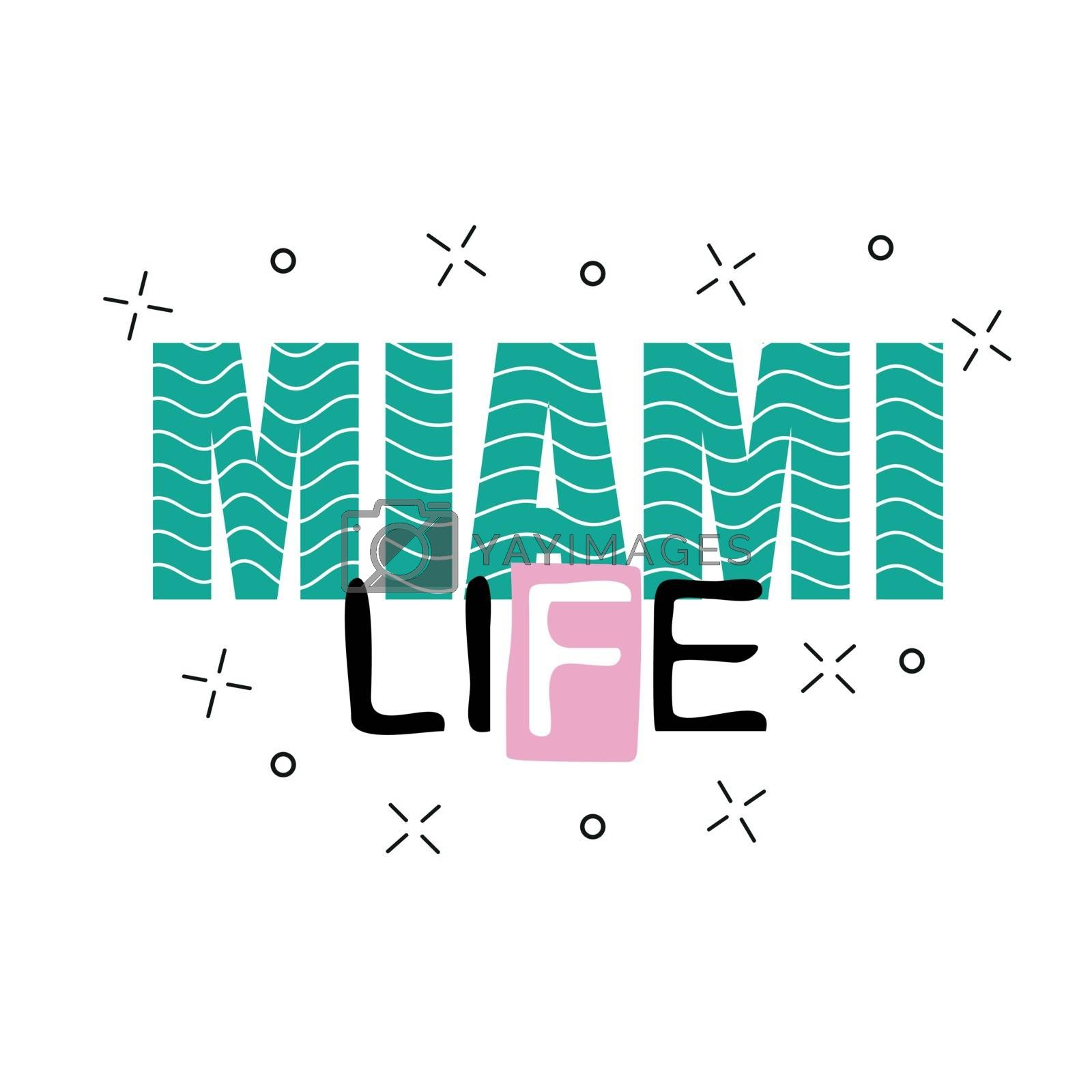 Print background and slogan. For t-shirt or other uses, in vector. Miami life text.